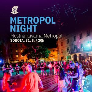 Metropol night